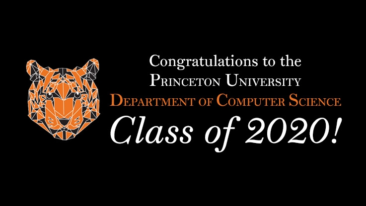 Tiger head graphic with text that reads, congratulations to the Princeton University Department of Computer Science Class of 2020!